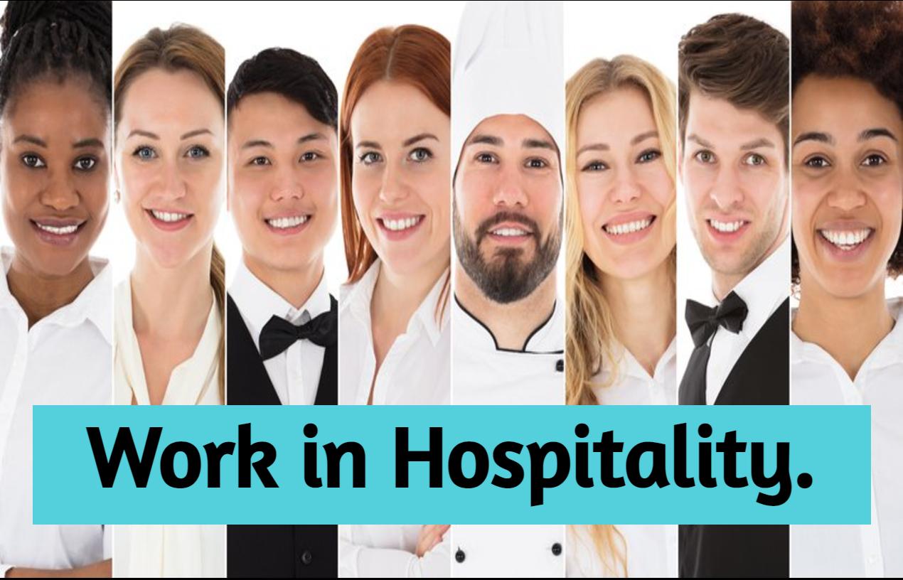 Work in hospitality.