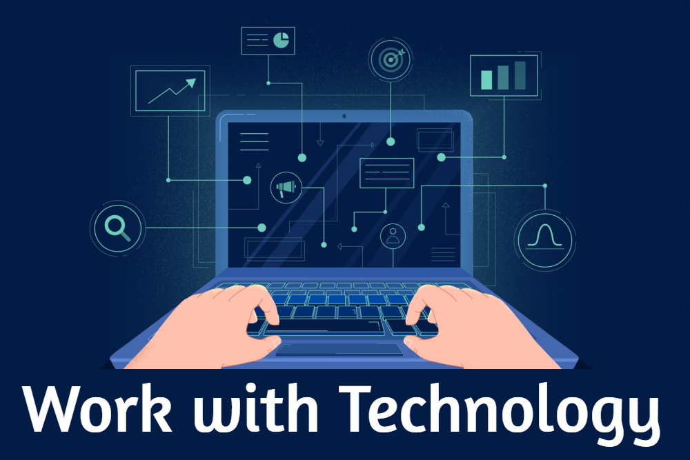 Work with Technology