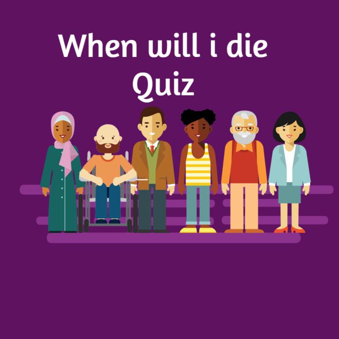 When will i die Quiz