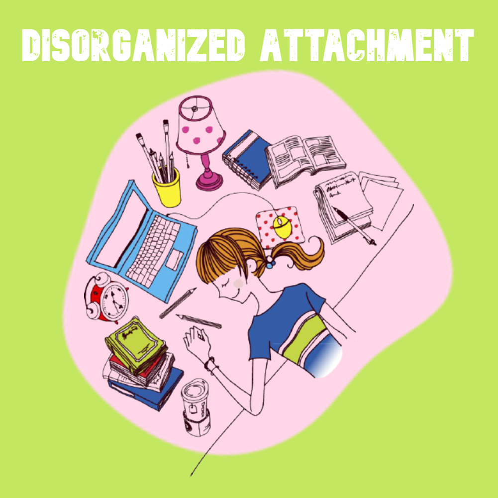 Disorganized attachment