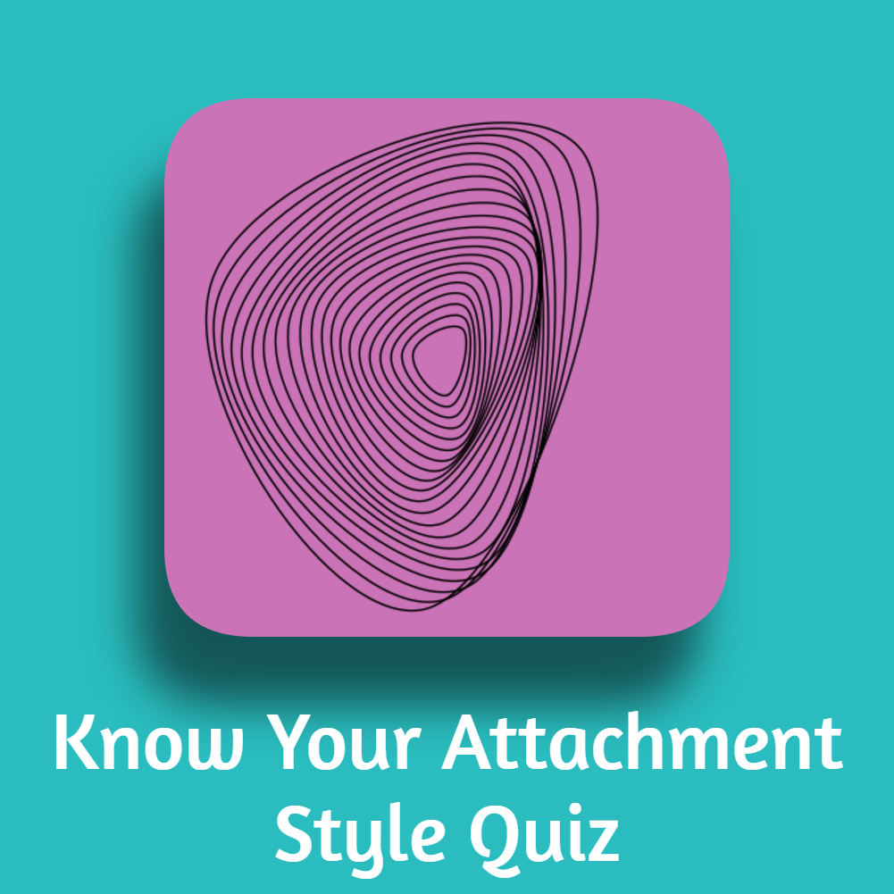 Know Your Attachment Style Quiz